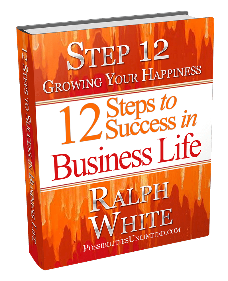 Step 12 - Growing Your Happiness Ralph White